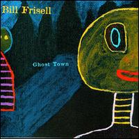 BillFrisell_ghosttown