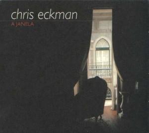 Chris Eckman - A Janela