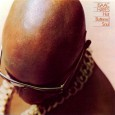 To dig Isaac Hayes' Hot Buttered Soul is to buy it as something other than semi-funky lounge music. I'm almost there. The record is rock-soul fusion. But for the beautiful […]